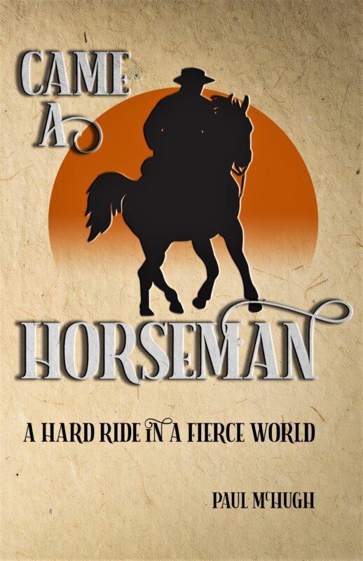 Came A Horseman